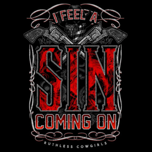 I FEEL A SIN COMING ON -WOMEN'S PREMIUM MADE IN THE USA TEE - BLACK Design