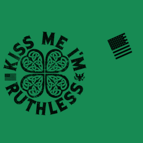 KISS ME I'M RUTHLESS - PREMIUM WOMEN'S S/S T-SHIRT MADE IN THE USA - KELLY GREEN W/ BLACK INK Design